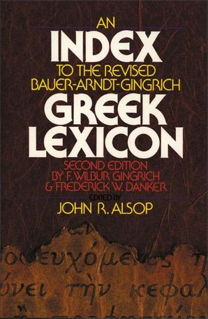 Index to the Revised Bauer-Arndt-Gingrich Greek Lexicon