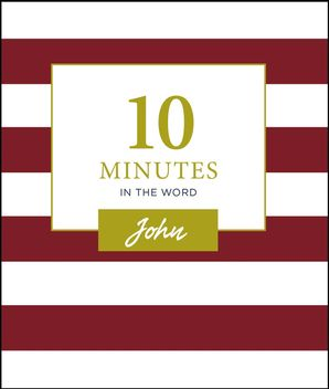 10 Minutes in the Word: John Hardcover  by No Author