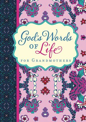 God's Words of Life for Grandmothers Hardcover  by No Author