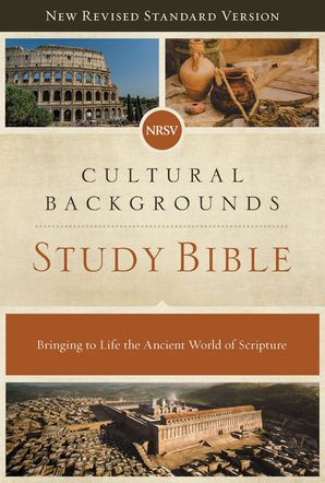 NRSV, Cultural Backgrounds Study Bible, Hardcover, Comfort Print: Bringing to Life the Ancient World of Scripture Hardcover  by