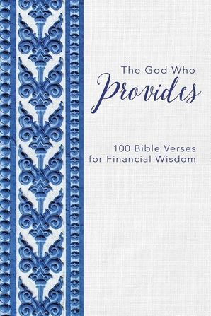 God Who Provides: 100 Bible Verses for Financial Wisdom Hardcover  by No Author