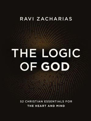Logic of God: 52 Christian Essentials for the Heart and Mind Hardcover  by