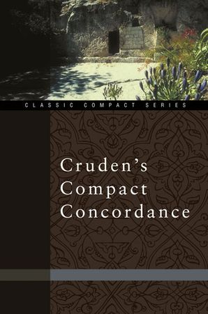Cruden's Compact Concordance (Classic Compact Series)
