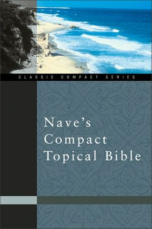 Nave's Compact Topical Bible (Classic Compact Series)