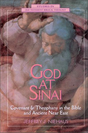 God at Sinai: Covenant and Theophany in the Bible and Ancient Near East