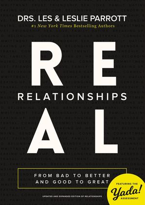 Real Relationships: From Bad to Better and Good to Great Paperback  by Les Parrott