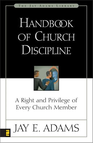 Handbook of Church Discipline