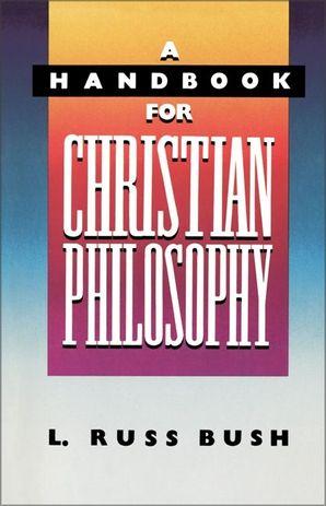 Handbook for Christian Philosophy