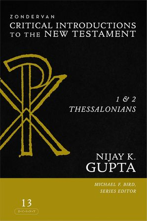 1 and 2 Thessalonians (Zondervan Critical Introductions to the New Testament Series)