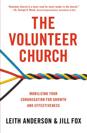 The Volunteer Church: Mobilizing Your Congregation for Growth and Effectiveness Paperback  by