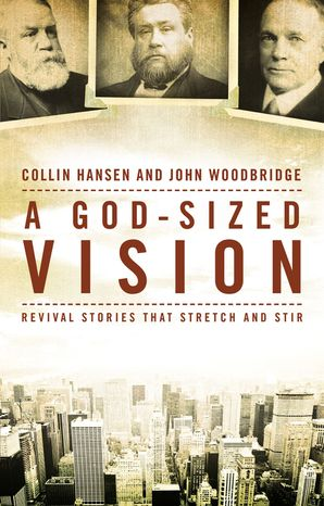 God-Sized Vision: Revival Stories that Stretch and Stir