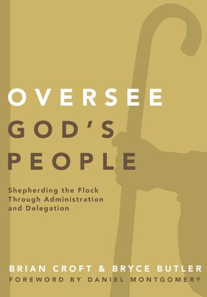 Oversee God's People: Shepherding the Flock Through Administration and Delegation
