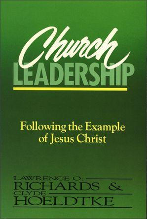 Church Leadership: Following the Example of Jesus Christ