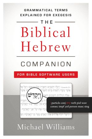 Biblical Hebrew Companion for Bible Software Users