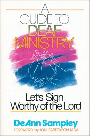 Guide to Deaf Ministry: Let's Sign Worthy of the Lord