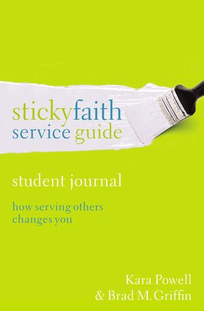 Sticky Faith Service Guide, Student Journal Paperback  by Kara Powell