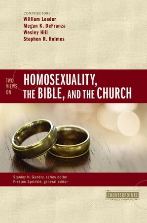Two Views on Homosexuality, the Bible, and the Church