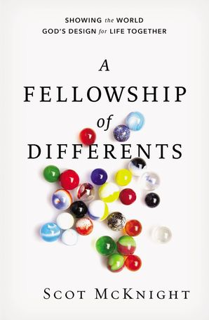 Fellowship of Differents: Showing the World God's Design for Life Together