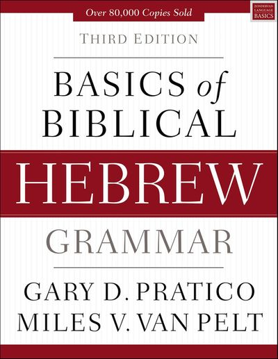 Basics Of Biblical Hebrew Grammar [Third Edition]