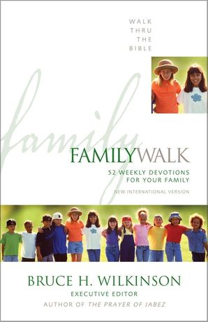 Family Walk: 52 Weekly Devotions for Your Family (Walk Thru the Bible)