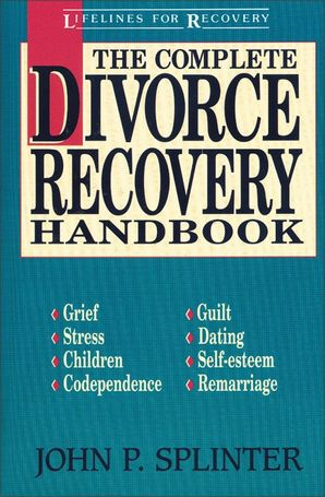 Complete Divorce Recovery Handbook (Lifelines for Recovery)