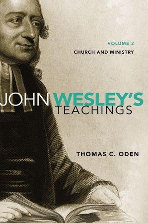 John Wesley's Teachings, Volume 3: Pastoral Theology
