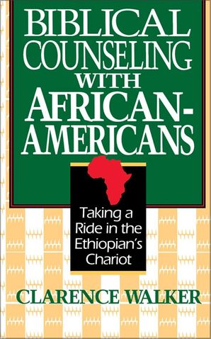 Biblical Counseling with African-Americans: Taking a Ride in the Ethiopian's Chariot