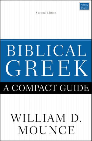 Biblical Greek: A Compact Guide: Second Edition Paperback  by No Author