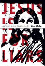 Tim Baker - Jesus is for Liars