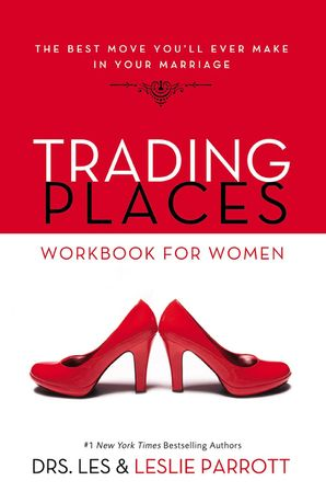 Trading Places Workbook for Women: The Best Move You'll Ever Make in Your Marriage Paperback  by Les Parrott