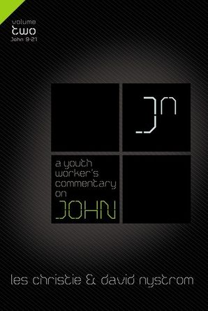 Youth Worker's Commentary on John, Vol 2: Volume 2