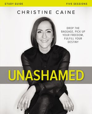Unashamed Study Guide Paperback  by Christine Caine