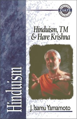 Hinduism, TM, and Hare Krishna (Zondervan Guide to Cults and Religious Movements)