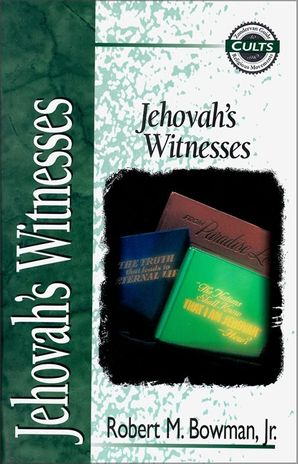 Jehovah's Witnesses (Zondervan Guide to Cults and Religious Movements)