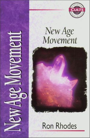 New Age Movement (Zondervan Guide to Cults and Religious Movements)