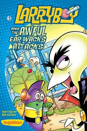 LarryBoy And The Awful Ear Wacks Attacks (Big Idea Books / LarryBoy)