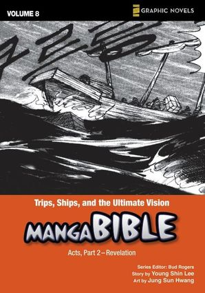 Trips, Ships, and the Ultimate Vision: Acts, Part 2- Revelation (Z Graphic Novels / Manga Bible)