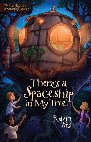 There's a Spaceship in My Tree!: Episode I (The Star-Fighters of Murphy Street)