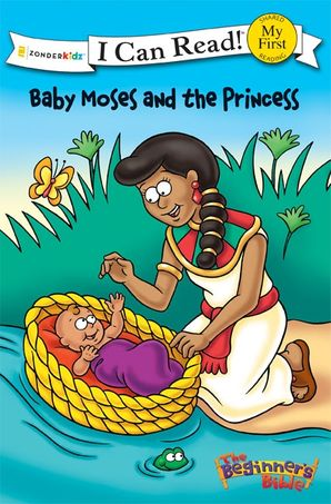 Baby Moses And The Princess: I Can Read!/Begginer's Bible (I Can Read! / Beginner's Bible, The)