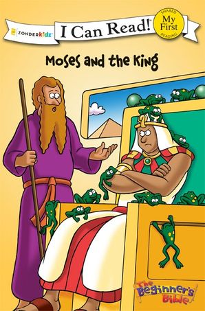 Moses And The King (I Can Read! / Beginner's Bible, The)