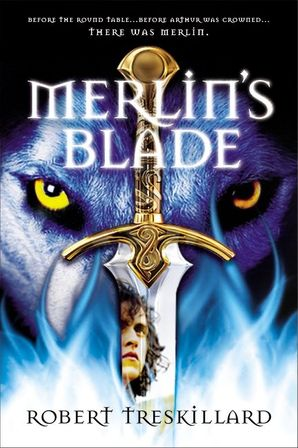 Merlin's Blade (The Merlin Spiral) Paperback  by