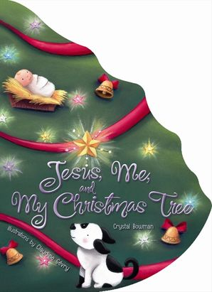 Jesus, Me, And My Christmas Tree Board Book Board book  by Crystal Bowman