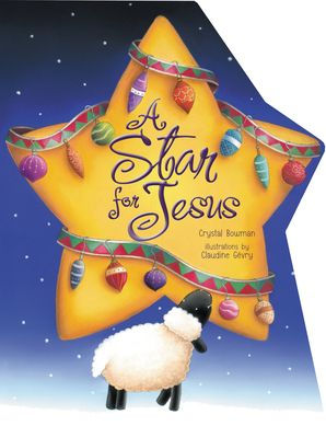 Star For Jesus Board book  by Crystal Bowman