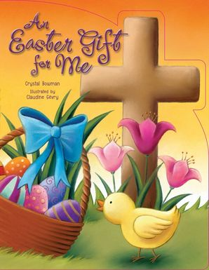 Easter Gift For Me Board book  by Crystal Bowman