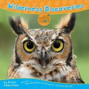 Wilderness Discoveries, Revised: Host of The Smithsonian Channel's Critter Quest!