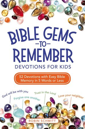 Bible Gems to Remember Devotions for Kids: 52 Devotions with Easy Bible Memory in 5 Words or Less Paperback  by Robin Schmitt