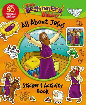 The Beginner's Bible/The Beginner's Bible All About Jesus Sticker And Activity Book
