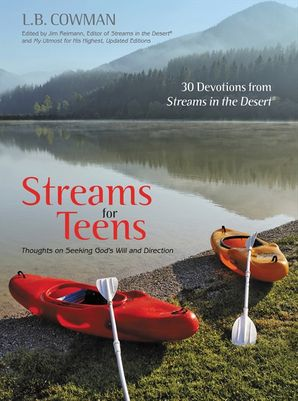 Streams for Teens: Thoughts on Seeking God's Will and Direction: Thoughts on Seeking God's Will and Direction