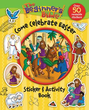 The Beginner's Bible Come Celebrate Easter Sticker and Activity Book (The Beginner's Bible)