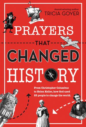 Prayers That Changed History Paperback  by Tricia Goyer